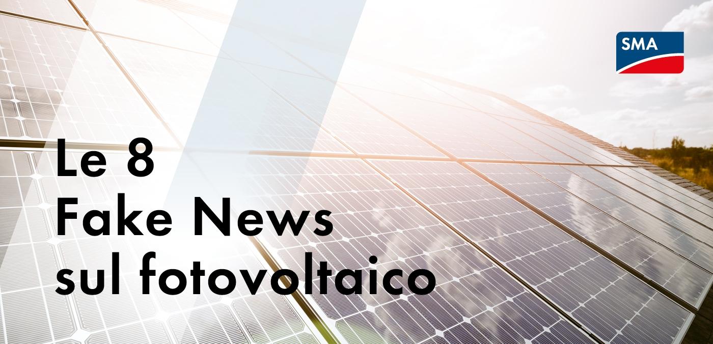 Le bufale sul fotovoltaico? SMA Italia le smonta una a una